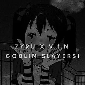 Goblin Slayers!