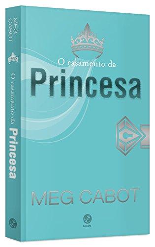 O Casamento da Princesa (Vol. 11 O diário da Princesa)