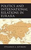 Politics and International Relations in Eurasia (English Edition)