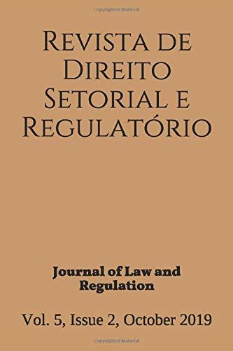 Revista de Direito Setorial e Regulatorio / Journal of Law and Regulation: Vol. 5, Issue 2