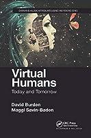Virtual Humans: Today and Tomorrow