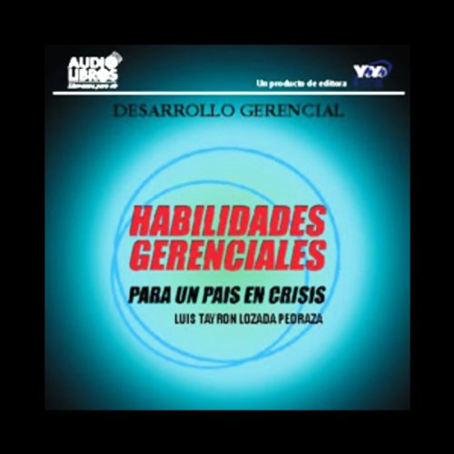 Habilidades Gerenciales para un Pais en Crisis [Managerial Skills for a Country in Conflict] audiobook cover art