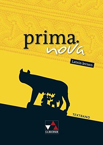 prima.nova Latein lernen / prima.nova Textband: Gesamtkurs Latein (prima.nova Latein lernen: Gesamtkurs Latein)