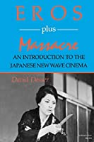 Eros Plus Massacre: An Introduction to the Japanese New Wave Cinema (Midland Book, MB 469)