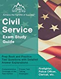 Civil Service Exam Study Guide: Prep Book and Practice Test Questions with Detailed Answer Explanations: [Firefighter, Police Officer, Clerical, etc.]