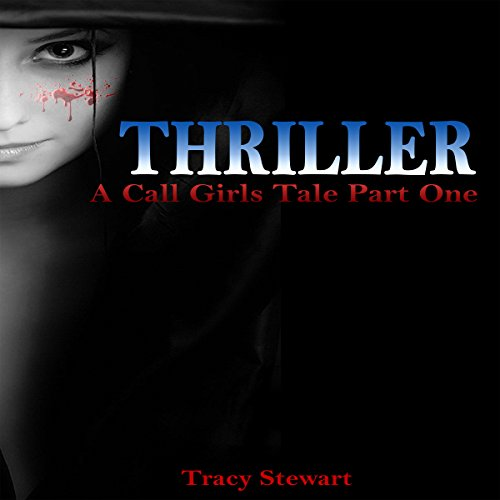 Thriller: A Call Girl's Tale, Part One audiobook cover art