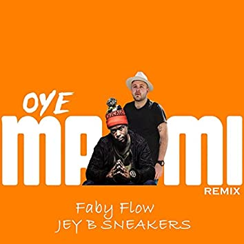 Oye Mami (feat. Faby Flow) [Remix]
