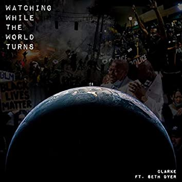 Watching While the World Turns (feat. Seth Dyer)