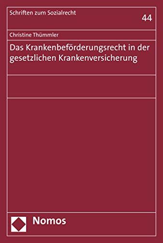Das Krankenbeförderungsrecht in der gesetzlichen Krankenversicherung (Schriften zum Sozialrecht 44)