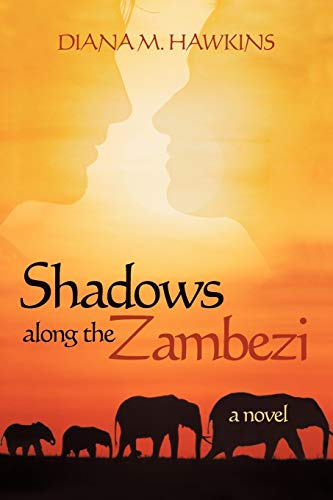 Book: Shadows Along the Zambezi - A Novel by Diana M. Hawkins
