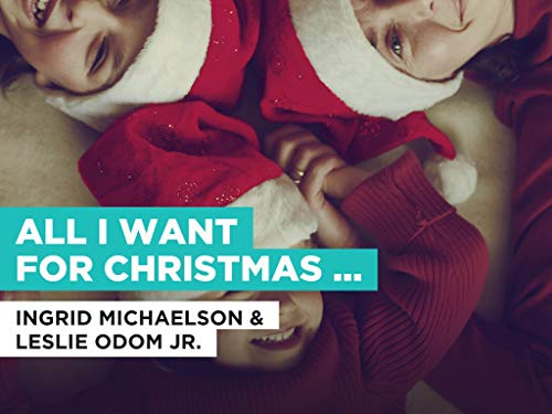 All I Want for Christmas is You in the Style of Ingrid Michaelson & Leslie Odom Jr.