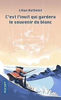 C'est l'Inuit qui gardera le souvenir du Blanc par Lilian Bathelot