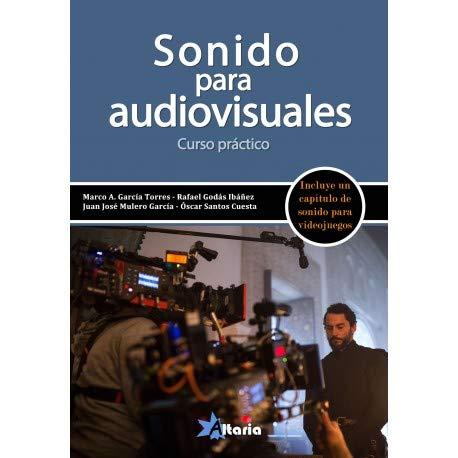 SONIDO PARA AUDIOVISUALES: CURSO PRÁCTICO