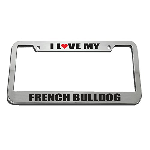 Speedy Pros I Love My French Bulldog License Plate Frame Tag Holder