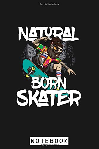 Natural Born Skater Skateboard Skateboarding Gift Notebook: Planner, Diary, 6x9 120 Pages, Journal, Lined College Ruled Paper, Matte Finish Cover