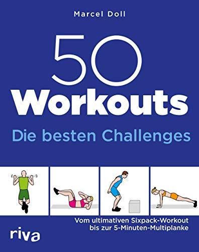50 Workouts – Die besten Challenges: Vom ultimativen Sixpack-Workout bis zur 5-Minuten-Multiplanke