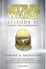 Star Wars(TM) - Episode II - Angriff der Klonkrieger: Roman nach dem Drehbuch von George Lucas und Jonathan Hales und der Geschichte von George Lucas ペーパーバック