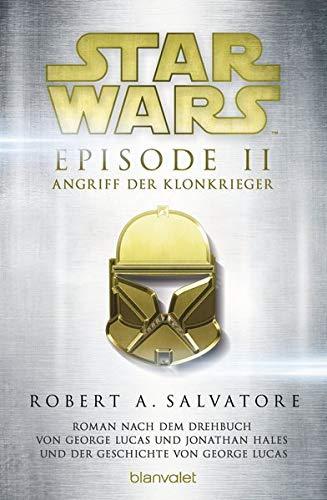 Star Wars™ - Episode II - Angriff der Klonkrieger: Roman nach dem Drehbuch von George Lucas und Jonathan Hales und der Geschichte von George Lucas (Filmbücher, Band 2)