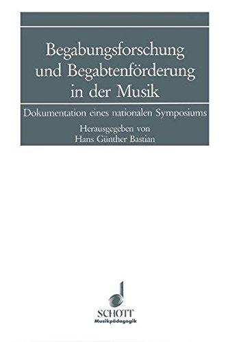Begabungsforschung und Begabtenförderung in der Musik: Dokumentation eines nationalen Symposiums (Musikpädagogik)