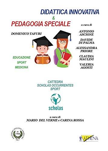 Didattica innovativa & pedagogia speciale. Educazione, sport, medicina