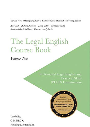 The Legal English Course Book Vol. II: Professional Legal English and Practical Skills (PLEPS Examination)