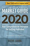 Christian Writers Market Guide - 2020 Edition - Steve Laube