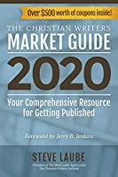 The Christian Writers Market Guide 2020: Your Comprehensive Resource for Getting Published (Christian Writers' Market Guide)