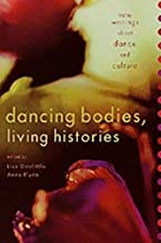Dancing Bodies, Living Histories: New Writings About Dance and Culture