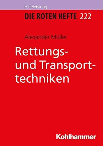 Rettungs- und Transporttechniken (Die Roten Hefte /Ausbildung kompakt, Band 222)