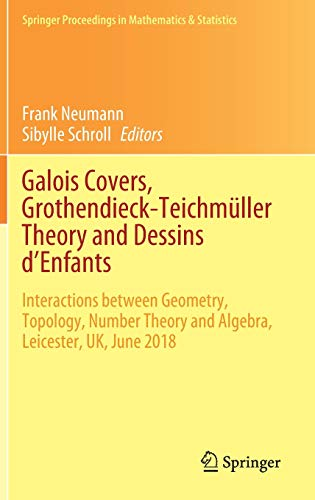 Compare Textbook Prices for Galois Covers, Grothendieck-Teichmüller Theory and Dessins d'Enfants: Interactions between Geometry, Topology, Number Theory and Algebra, Leicester, ... Proceedings in Mathematics & Statistics, 330 1st ed. 2020 Edition ISBN 9783030517946 by Neumann, Frank,Schroll, Sibylle