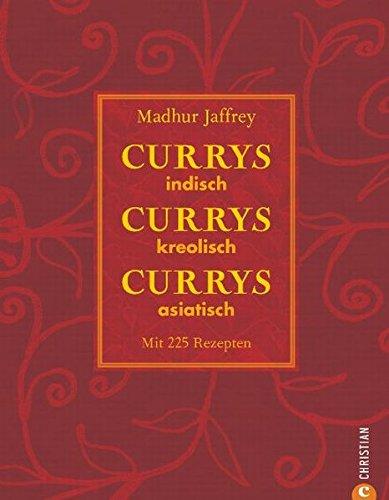 Currys, Currys, Currys: indisch - kreolisch - asiatisch