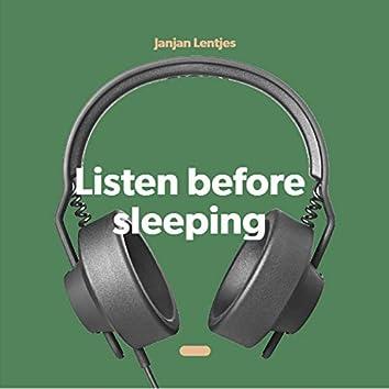 Listen before sleeping
