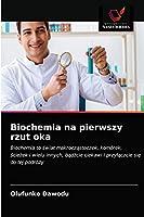 Biochemia na pierwszy rzut oka