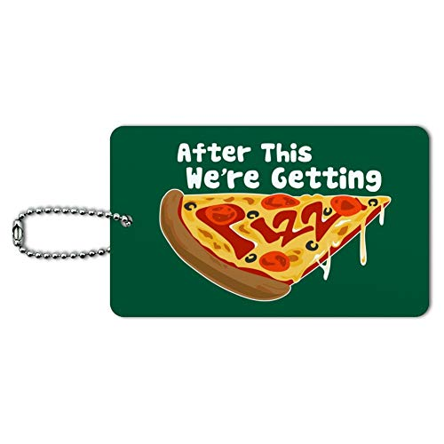 After This We're Getting Pizza Funny Luggage Card Suitcase Carry-On ID Tag