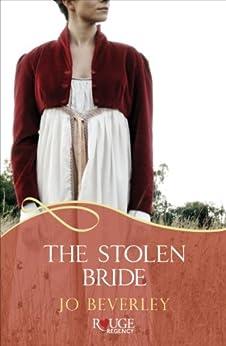 The Stolen Bride: A Rouge Regency Romance by [Jo Beverley]