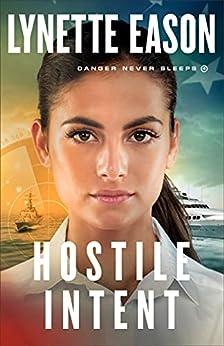 Hostile Intent (Danger Never Sleeps Book #4) by [Lynette Eason]