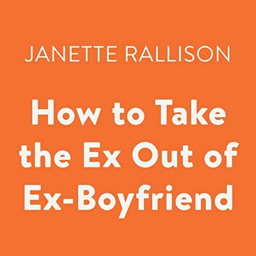 How to Take the Ex out of Ex-Boyfriend Titelbild
