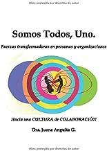 Somos Todos, Uno. (Spanish Edition)