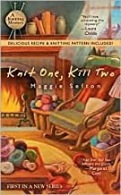 Knit One, Kill Two (Knitting Mystery Series #1) by Maggie Sefton