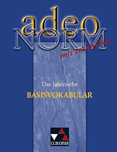 Adeo, Norm: Das lateinische Basisvokabular mit Lernhilfen