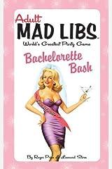 Bachelorette Bash (Adult Mad Libs) Paperback