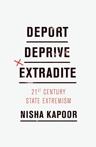 Image of Deport, Deprive, Extradite: 21st Century State Extremism