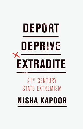 Image of Deport, Deprive, Extradite: 21st Century State Extremism