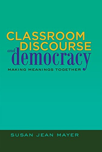 Classroom Discourse and Democracy: Making Meanings Together: 13 (Educational Psychology)