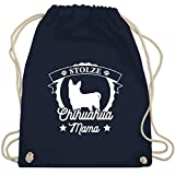 Shirtracer Hunde - Stolze Chihuahua Mama - Unisize - Navy Blau - WM110 - Turnbeutel und Stoffbeutel aus Bio-Baumwolle
