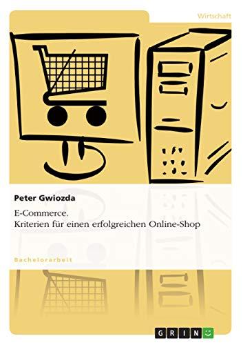 E-Commerce. Kriterien für einen erfolgreichen Online-Shop