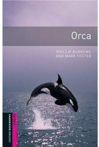 Orca: Narrative (Oxford Bookworms Starters S.)の詳細を見る
