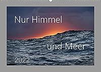 Nur Himmel und Meer (Wandkalender 2022 DIN A2 quer): Bilder von einer lebendigen Paarbeziehung: Meer und Himmel im Wechselspiel (Monatskalender, 14 Seiten )