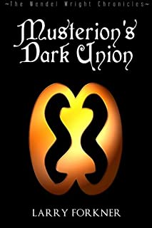 Musterion's Dark Union: The Wendel Wright Chronicles - Book Five