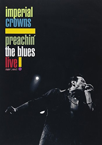 Imperial Crowns - Preachin' the Blues - Live!